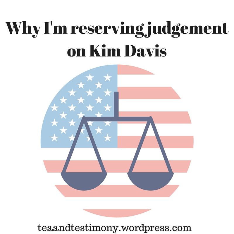 Why I'm reserving judgement on Kim Davis