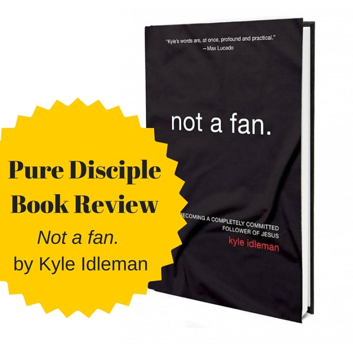 [Book Review] Not a fan. Kyle Idleman