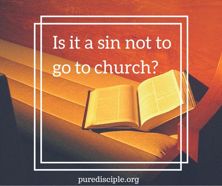Is it a sin not to go to church?