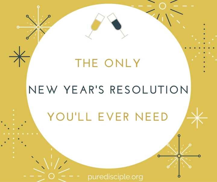 The only New Year's Resolution you'll ever need