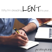 Why I'm dreading Lent this year